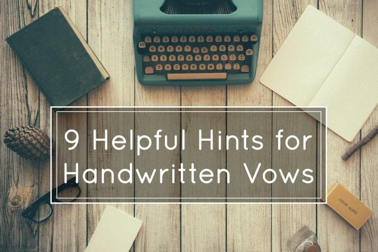 Helpful Hints for Handwritten Wedding Vows